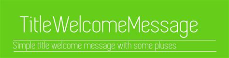 TitleWelcomeMessage |1