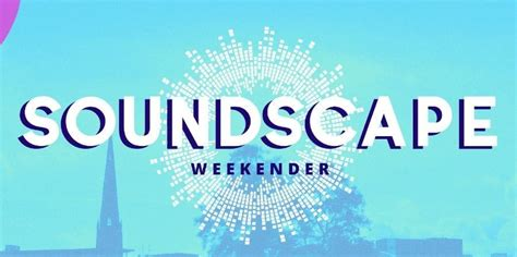 Soundscape Weekender 2019 - Music Festival Wizard